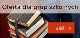 Oferta dla grup szkolnych